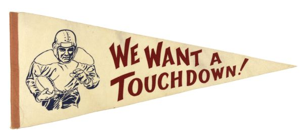 1950s We Want a Touchdown Full Size Pennant