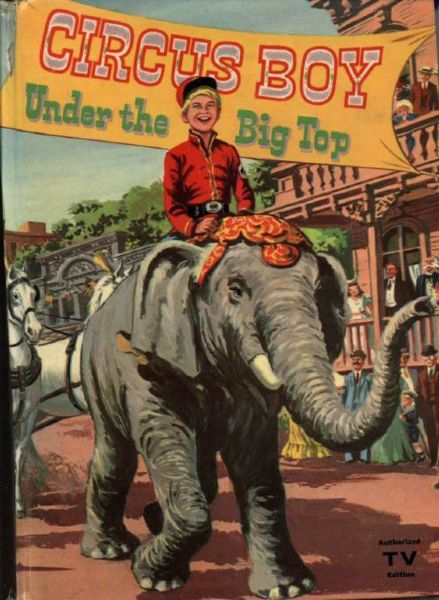 1957 Circus Boy Under The Big Top HC Book by Dorothea J. Snow - Whitman