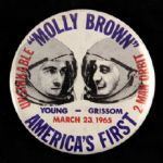 "1965 ""Molly Brown"" Americas First 2 Man Orbit Young - Grissom 3 1/2"" Pinback"