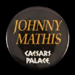 "1990s Johnny Mathis Caesars Palace 3"" Pinback Button"