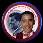 "2012 Barack Obama JFK Torch Has Been Passed to New Generation 3"" Pinback Button"