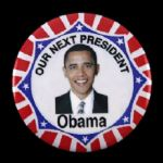 "2008 Barack Obama Our Next President 3"" Presidential Campaign Pinback Button"
