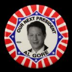"2000 Al Gore ""Our Next President"" 2 1/2"" Presidential Campaign Pinback Button"