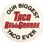 "1981 Taco Bell ""Our Biggest Taco BellGrande Taco Ever 3 7/8"" Pinback Button"
