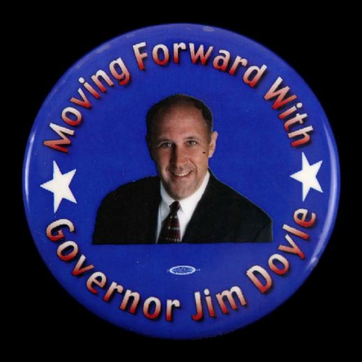 "2006/10 Moving Forward With Governor Jim Doyle 2 1/2"" Campaign Pinback Button"