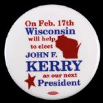 "2004 John Kerry Wisconsin Primary 2 1/2"" Presidential Campaign Pinback Button"
