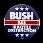 "2000s George Bush Has Iraqtile Dysfunction 2 1/8"" Political Pinback Button"