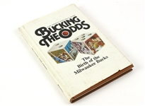 1982 Marv Fishman Signed Bucking The Odds: The Birth of the Milwaukee Bucks Hardcover Book (MEARS LOA)